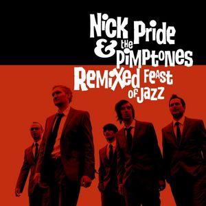 PRIDE, Nick/THE PIMPTONES - Remixed Feast Of Jazz