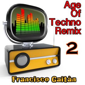 GAITAN, Francisco/JEE BEE/DEE DEE WONDER/DOLLY POP - Age Of Techno 2 (remix)