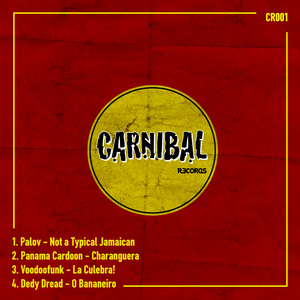 PALOV/PANAMA CARDOON/VOODOOFUNK/DEDY DREAD - Carnibal 001