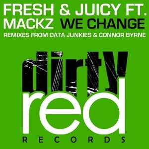 FRESH & JUICY feat MACKZ - We Change