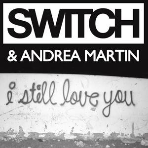 SWITCH/ANDREA MARTIN - I Still Love You