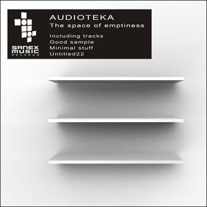 AUDIOTEKA - The Space Of Emptiness