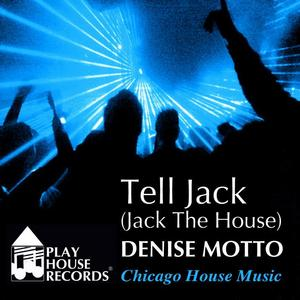 MOTTO, Denise - Tell Jack (Jack The House)