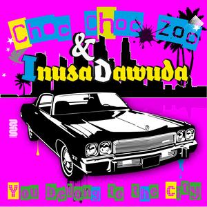 CHOC CHOC ZOO/INUSA DAWUDA - You Belong To The City