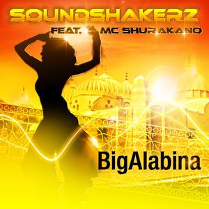 SOUNDSHAKERZ feat MC SHURAKANO - BigAlabina EP