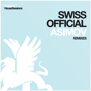 SWISS OFFICIAL - Asimov (remixes)