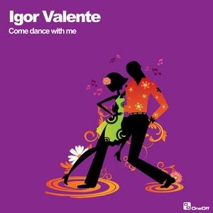 VALENTE, Igor - Come Dance With Me