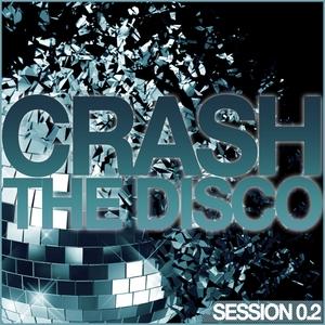 VARIOUS - Crash The Disco (Session 0 2)
