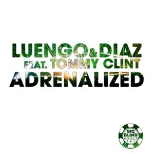 LUENGO & DIAZ feat TOMMY CLINT - Adrenalized