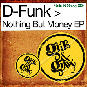 D FUNK - Nothing But Money EP