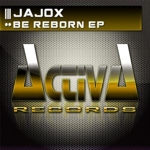 JAJOX - Be Reborn EP
