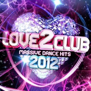 VARIOUS - Love 2 Club 2012 (Explicit)