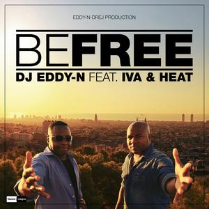 DJ EDDY N feat IVA & HEAT - Be Free