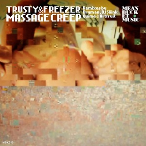 TRUSTY & FREEZER - Massage Creep