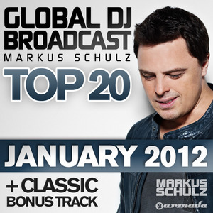 SCHULZ, Markus/VARIOUS - Global DJ Broadcast Top 20 January 2012