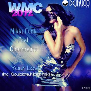 WMC 2012 - MIKKI FUNK feat CHARMAINE - Your Love