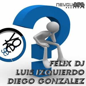 GONZALEZ, Diego/LUIZ IZQUIERDO/FELIX DJ feat CINTHYA NES-K - Yo Que Se