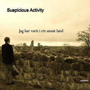 SUSPICIOUS ACTIVITY - Jag Har Varit I Ett Annat Land