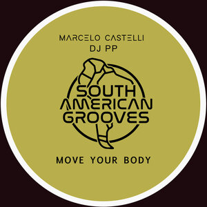CASTELLI, Marcelo/DJ PP - Move Your Body EP