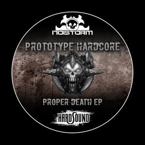 PROTOTYPE HARDCORE - Proper Death
