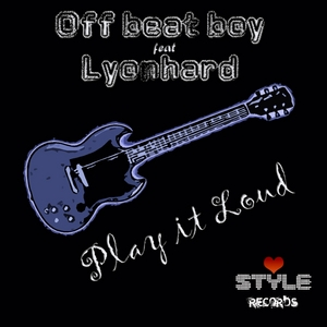 OFF BEAT BOY feat LYONHARD - Play It Loud