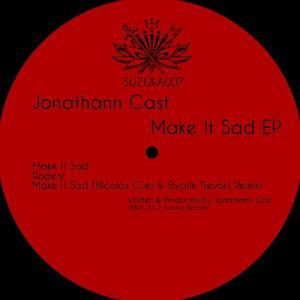 CAST, Jonathann - Make It Sad EP