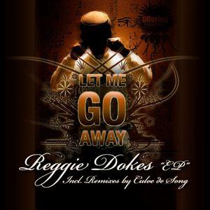 DOKES, Reggie - Let Me Go Away