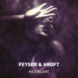 FEYSER/HROFT - Red Alert