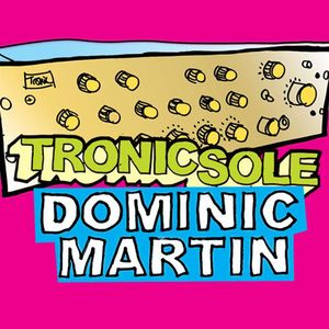 VARIOUS - Tronicsole Session Selection: Dominic Martin