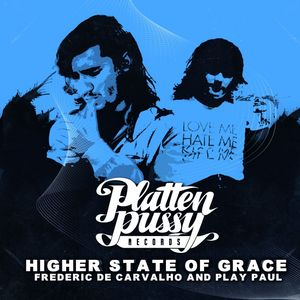 DE CARVALHO, Frederic/PLAY PAUL - Higher State Of Grace