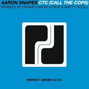 SNAPES, Aaron - CTC (Call The Cops) EP