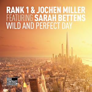 RANK 1/JOCHEN MILLER feat SARAH BETTENS - Wild & Perfect Day