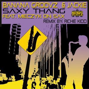 BANANA GROOVZ/JACKIE feat MIECZYK - Saxy Thang