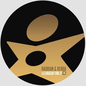 HADRIAN/RENOA feat EFFLUENCE - La Canadian Funk
