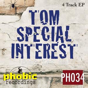 TOM SPECIAL INTEREST - Don't Let Go