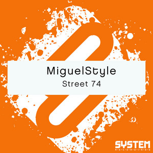 MIGUELSTYLE - Street 74
