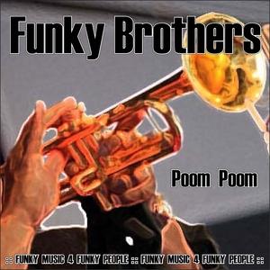 FUNKY BROTHERS - Poom Poom