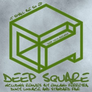 DEEP SQUARE - It Shall Be So EP