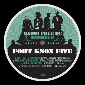 FORT KNOX FIVE - Radio Free DC Remixed Vol 8