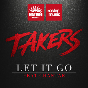 TAKERS feat CHANTAE - Let It Go
