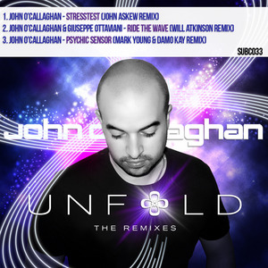 O'CALLAGHAN, John - Unfold - The Remixes