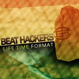 BEAT HACKERS - Life Time Format EP