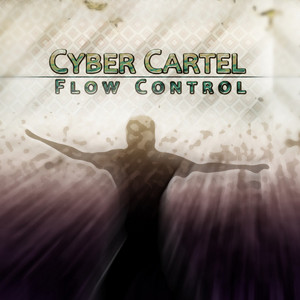 CYBER CARTEL - Flow Control EP