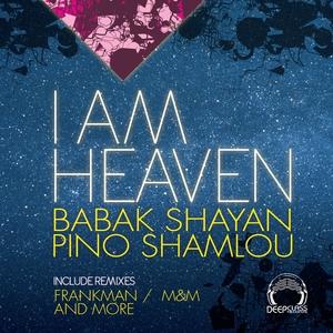 SHAYAN, Babak/PINO SHAMLOU - I Am Heaven EP