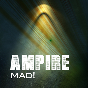 AMPIRE - Mad!