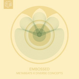 METABEATS feat DIVERSE CONCEPTS - Embossed