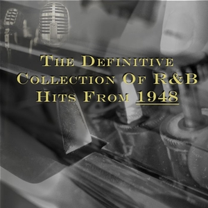 VARIOUS - The Definitive Collection Of R&b Hits From 1948