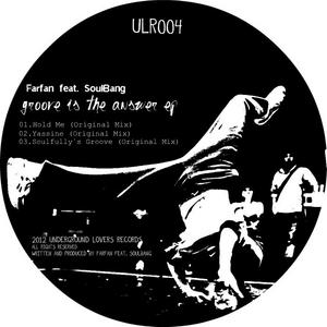 FARFAN feat SOULBANG - Groove Is The Answer EP