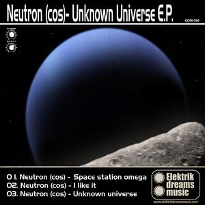NEUTRON (COS) - Unknown Universe EP