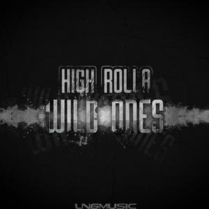 HIGH ROLLA - Wild Ones